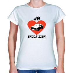 Tričko s potiskem dámské Miluji Škoda 110 R